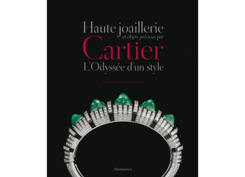 Cartier, L'Odyssée d'un style Haute joaillerie et objets précieux par Cartier, text by François Chaille published by Flammarion