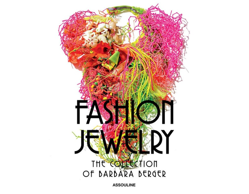 Fashion Jewelry: the collection of Barbara Berger by Harrice Simons Miller published by Assouline