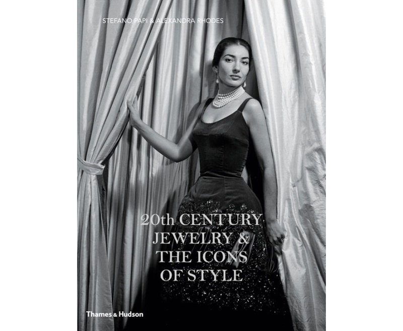 20th Century Jewelry and the Icons of Style by Stefano Papi and Alexandra Rhodes, published by Thames & Hudson