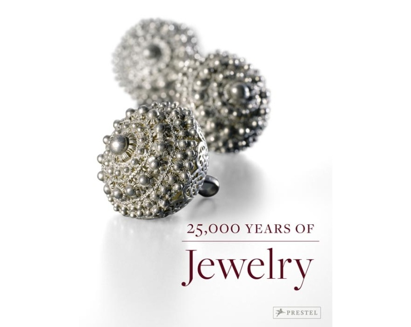 25,000 Years of Jewelry, edited for Staatliche Museen in Berlin by Prestel