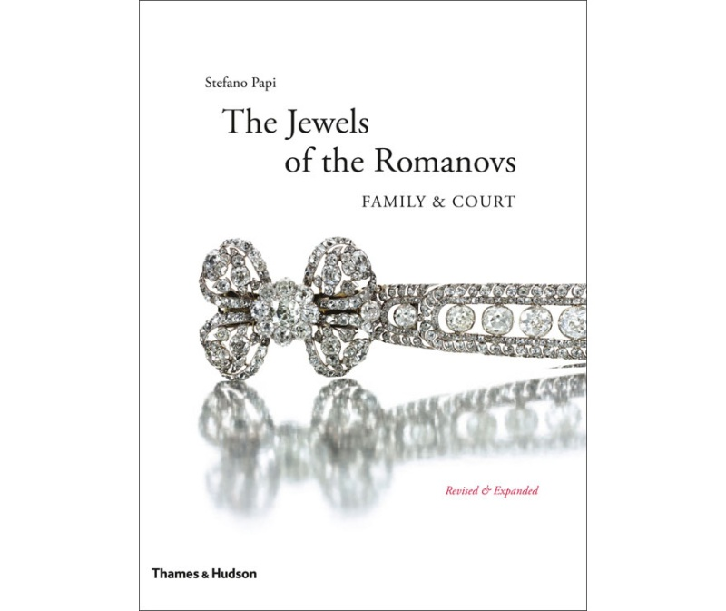 The Jewels of the Romanovs, by Stefano Papi published Thames & Hudson