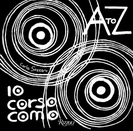 10 Corso Como- A to Z, published by Rizzoli, €38